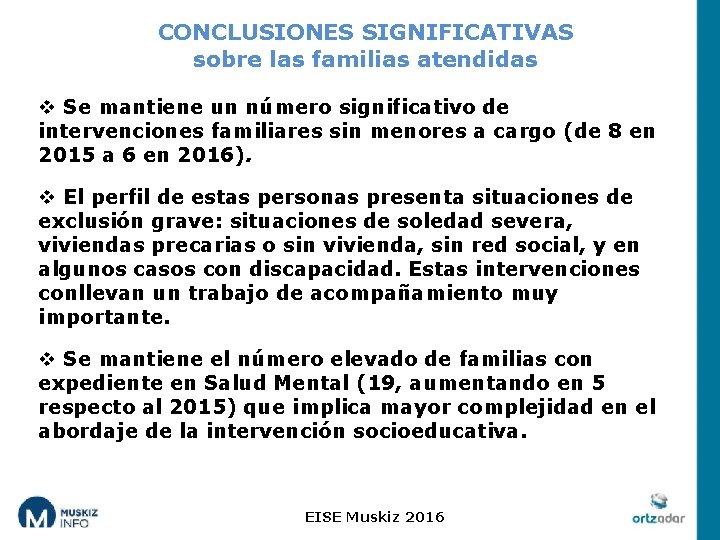 CONCLUSIONES SIGNIFICATIVAS sobre las familias atendidas v Se mantiene un número significativo de intervenciones