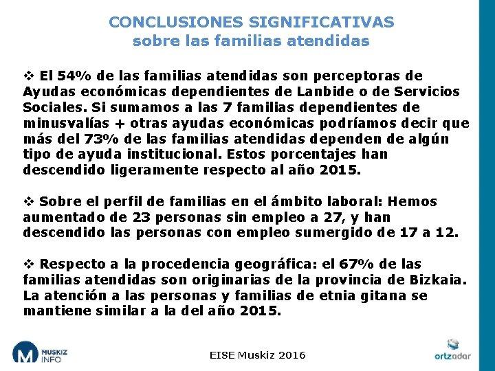 CONCLUSIONES SIGNIFICATIVAS sobre las familias atendidas v El 54% de las familias atendidas son