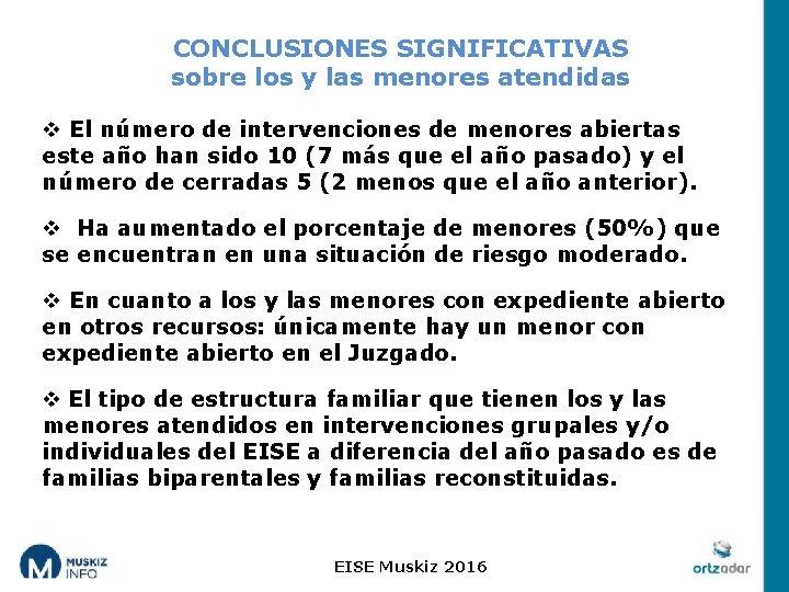 CONCLUSIONES SIGNIFICATIVAS sobre los y las menores atendidas v El número de intervenciones de