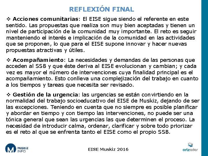 REFLEXIÓN FINAL v Acciones comunitarias: El EISE sigue siendo el referente en este sentido.