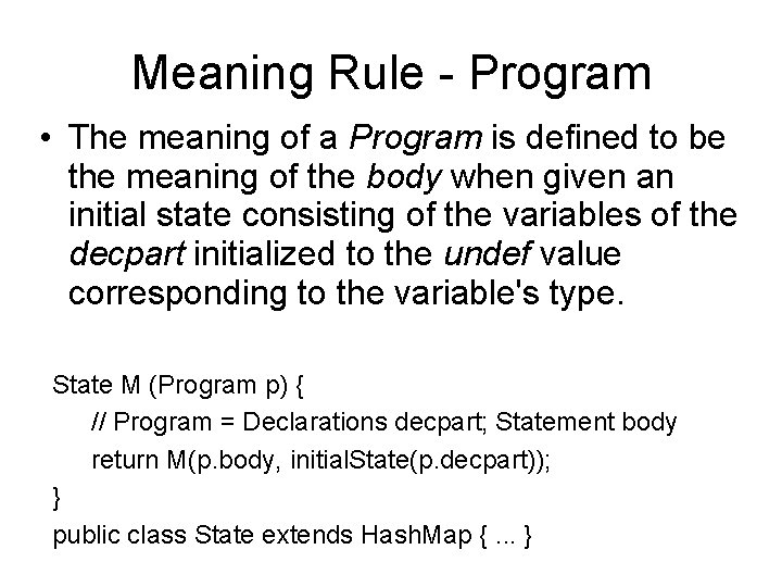 Meaning Rule - Program • The meaning of a Program is defined to be