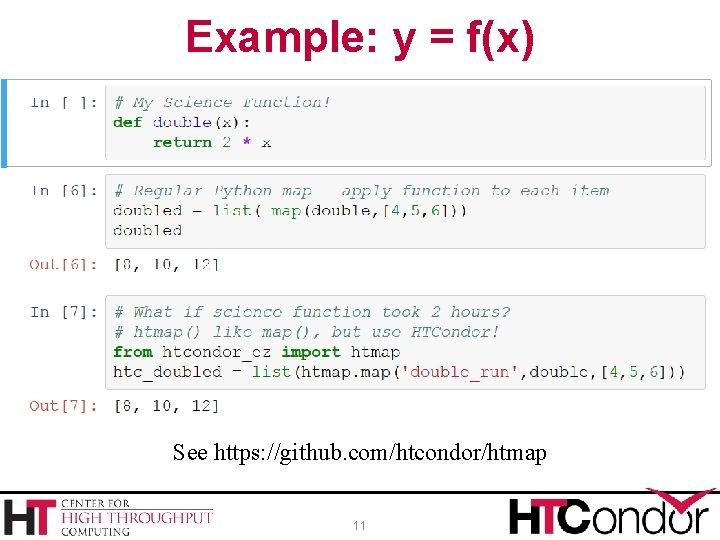 Example: y = f(x) See https: //github. com/htcondor/htmap 11