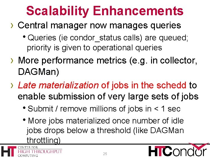 Scalability Enhancements › Central manager now manages queries h. Queries (ie condor_status calls) are