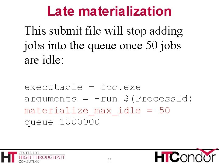 Late materialization This submit file will stop adding jobs into the queue once 50