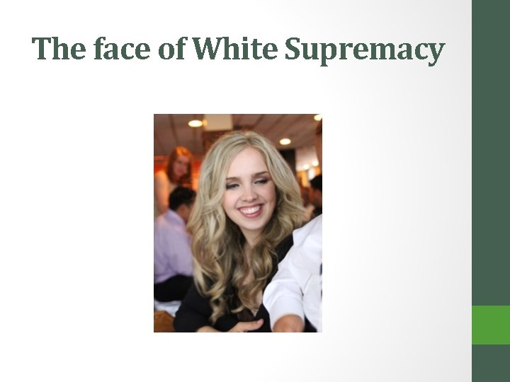 The face of White Supremacy