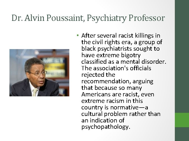 Dr. Alvin Poussaint, Psychiatry Professor • After several racist killings in the civil rights