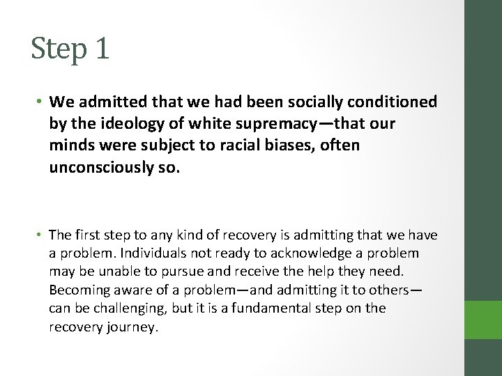 Step 1 • We admitted that we had been socially conditioned by the ideology