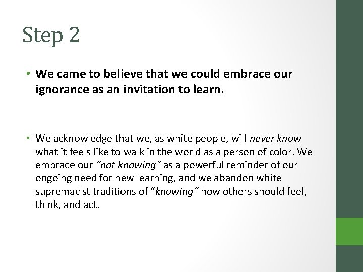 Step 2 • We came to believe that we could embrace our ignorance as