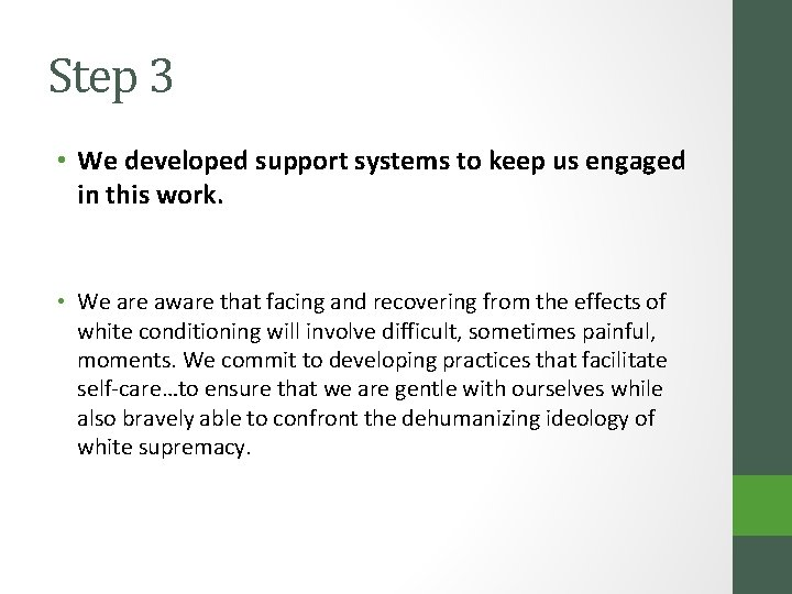 Step 3 • We developed support systems to keep us engaged in this work.