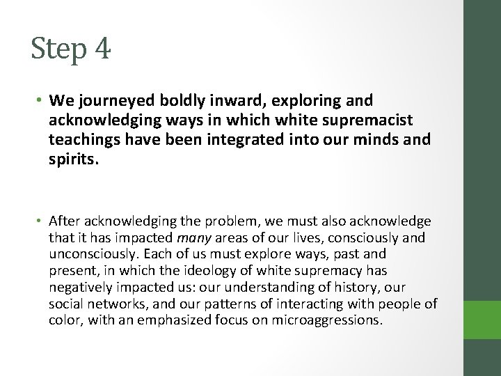 Step 4 • We journeyed boldly inward, exploring and acknowledging ways in which white
