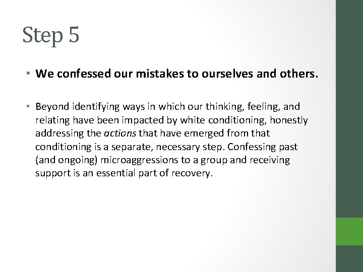 Step 5 • We confessed our mistakes to ourselves and others. • Beyond identifying