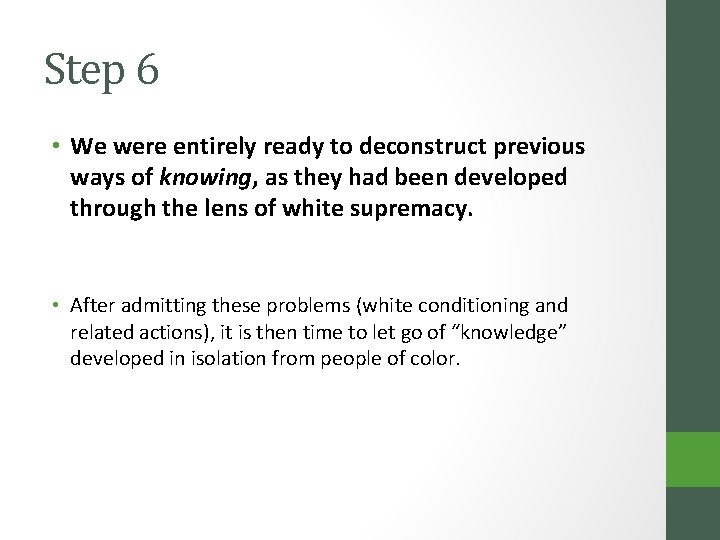 Step 6 • We were entirely ready to deconstruct previous ways of knowing, as