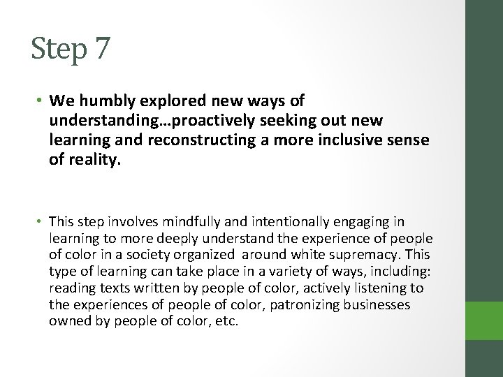 Step 7 • We humbly explored new ways of understanding…proactively seeking out new learning