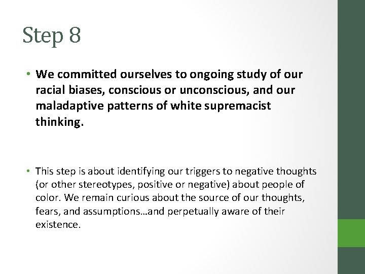 Step 8 • We committed ourselves to ongoing study of our racial biases, conscious