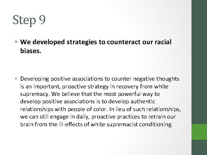 Step 9 • We developed strategies to counteract our racial biases. • Developing positive