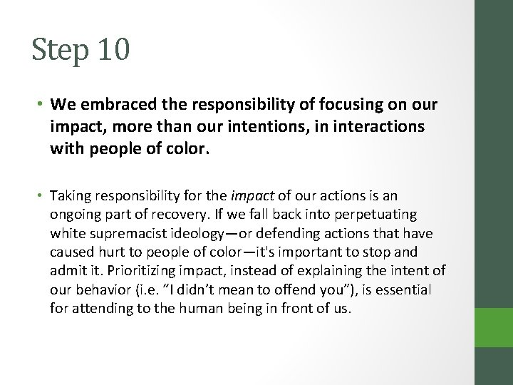Step 10 • We embraced the responsibility of focusing on our impact, more than