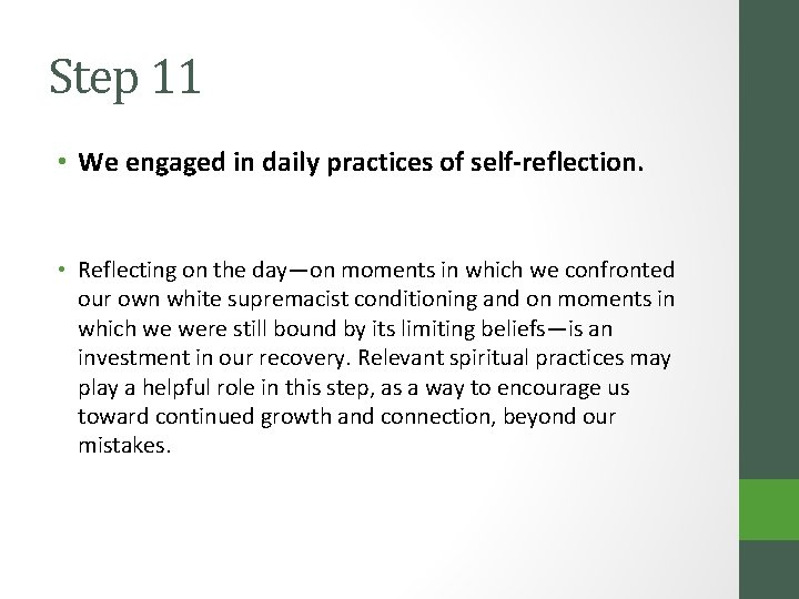 Step 11 • We engaged in daily practices of self-reflection. • Reflecting on the