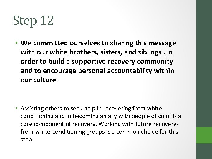Step 12 • We committed ourselves to sharing this message with our white brothers,