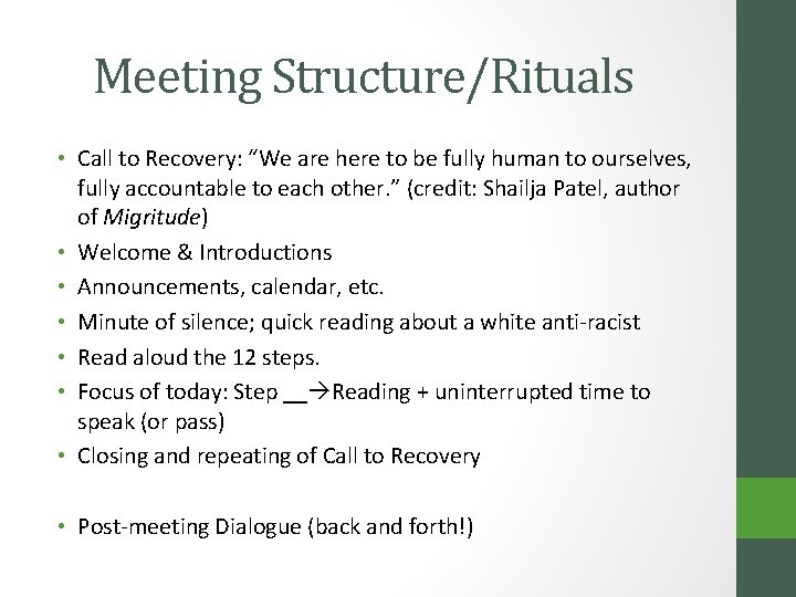 """Meeting Structure/Rituals • Call to Recovery: """"We are here to be fully human to"""