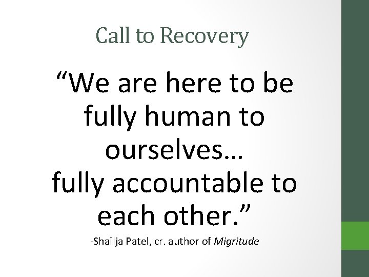 """Call to Recovery """"We are here to be fully human to ourselves… fully accountable"""