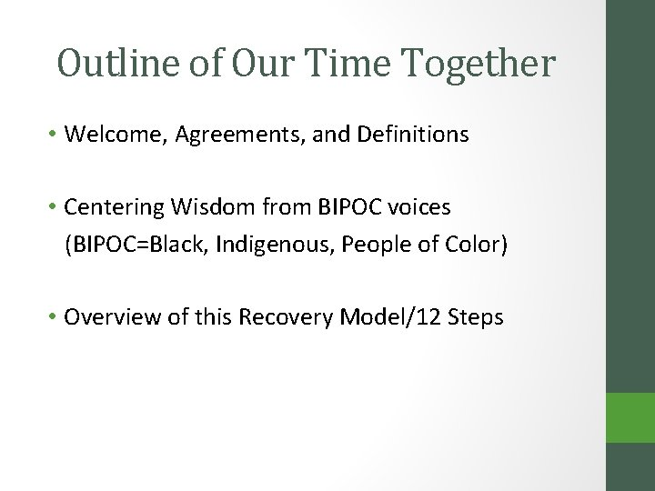 Outline of Our Time Together • Welcome, Agreements, and Definitions • Centering Wisdom from