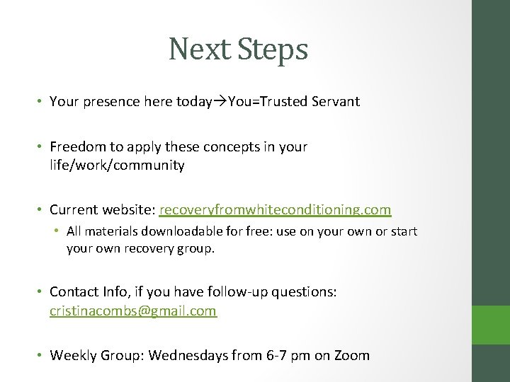 Next Steps • Your presence here today You=Trusted Servant • Freedom to apply these