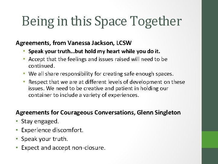 Being in this Space Together Agreements, from Vanessa Jackson, LCSW • Speak your truth…but