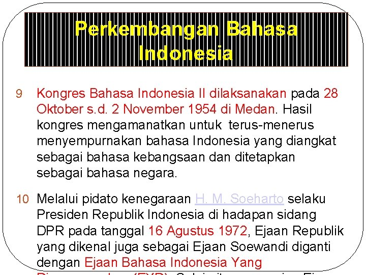 Perkembangan Bahasa Indonesia 9 Kongres Bahasa Indonesia II dilaksanakan pada 28 Oktober s. d.