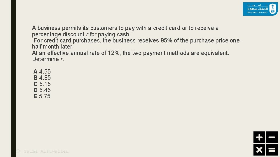 A business permits customers to pay with a credit card or to receive a