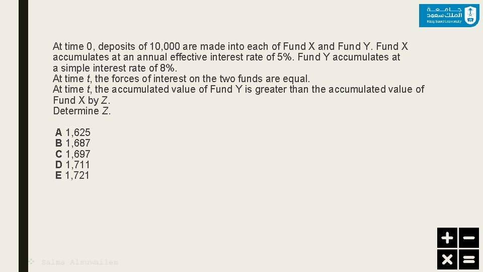 At time 0, deposits of 10, 000 are made into each of Fund X