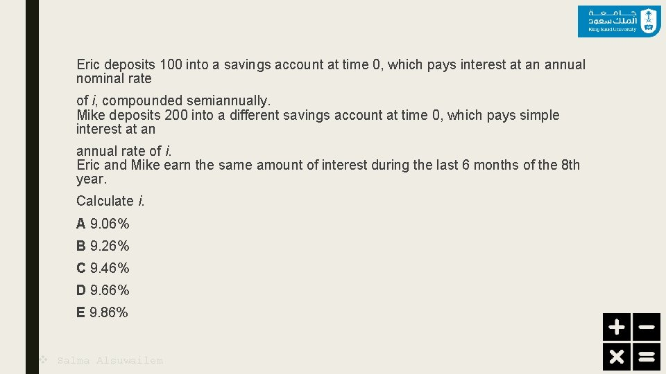 Eric deposits 100 into a savings account at time 0, which pays interest at