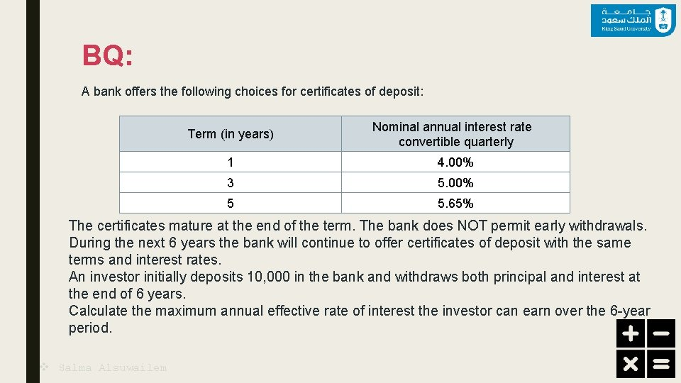 BQ: A bank offers the following choices for certificates of deposit: Term (in years)
