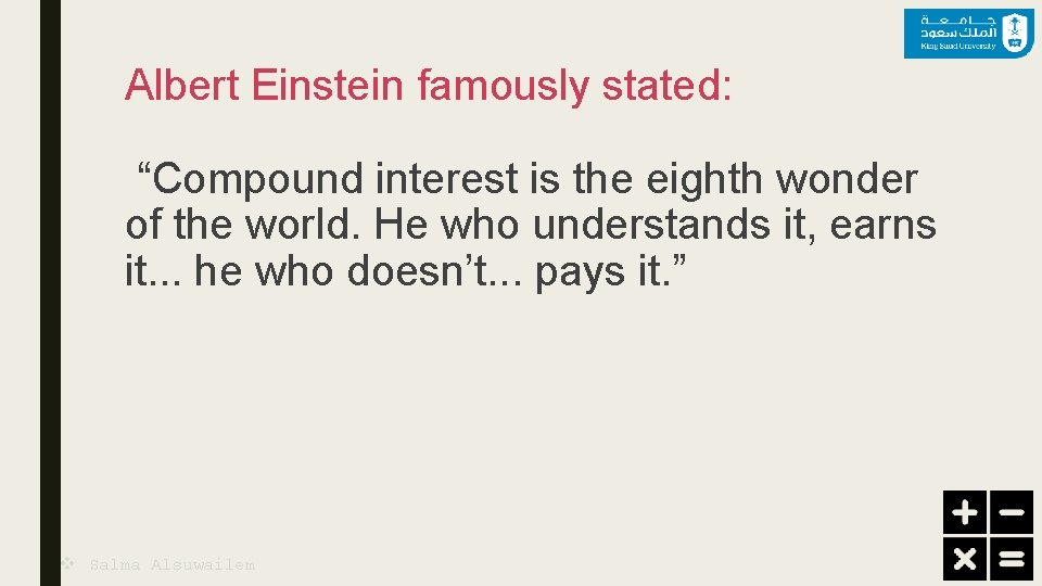 """Albert Einstein famously stated: """"Compound interest is the eighth wonder of the world. He"""
