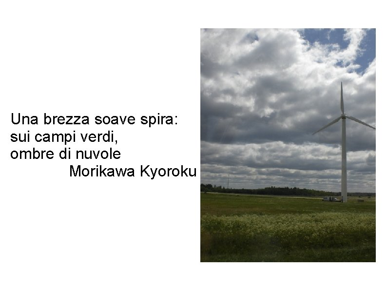Una brezza soave spira: sui campi verdi, ombre di nuvole Morikawa Kyoroku