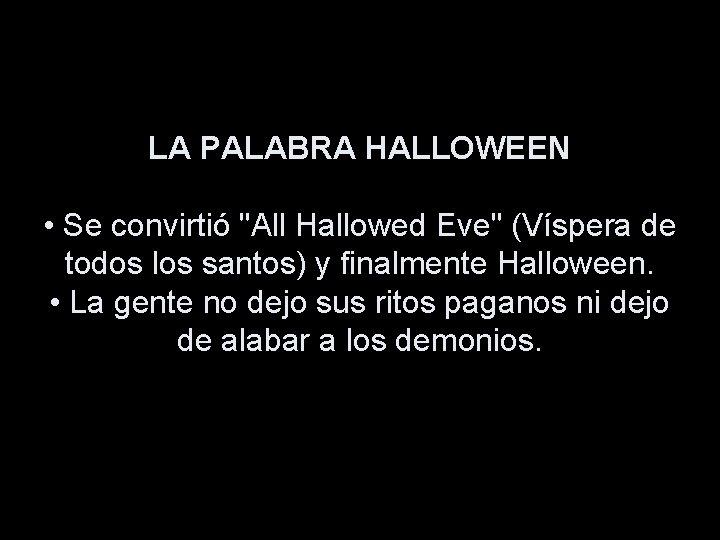 """LA PALABRA HALLOWEEN • Se convirtió """"All Hallowed Eve"""" (Víspera de todos los santos)"""