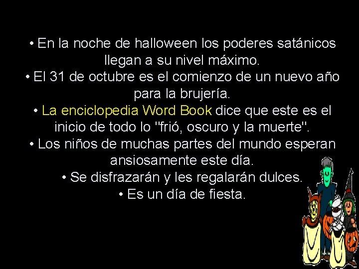 • En la noche de halloween los poderes satánicos llegan a su nivel