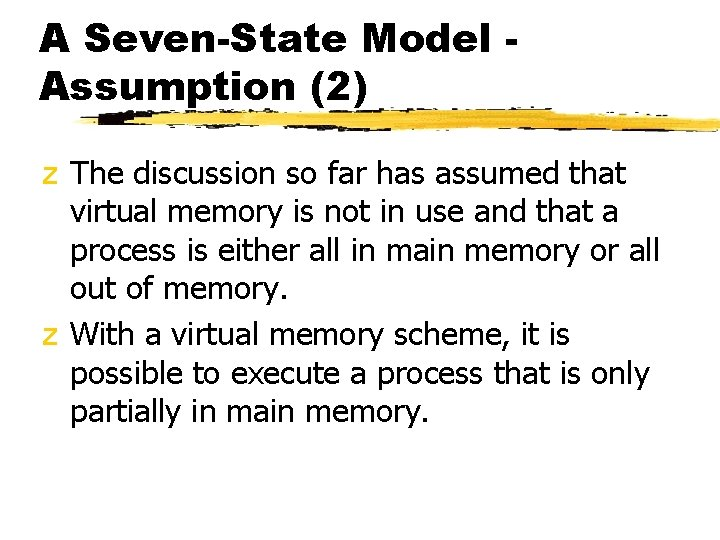 A Seven-State Model Assumption (2) z The discussion so far has assumed that virtual
