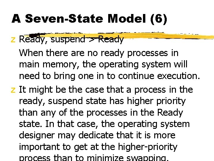 A Seven-State Model (6) z Ready, suspend > Ready When there are no ready