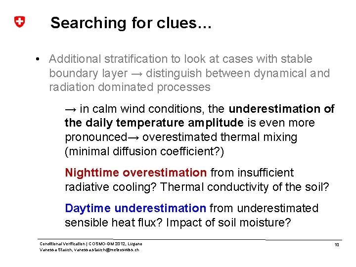Searching for clues… • Additional stratification to look at cases with stable boundary layer