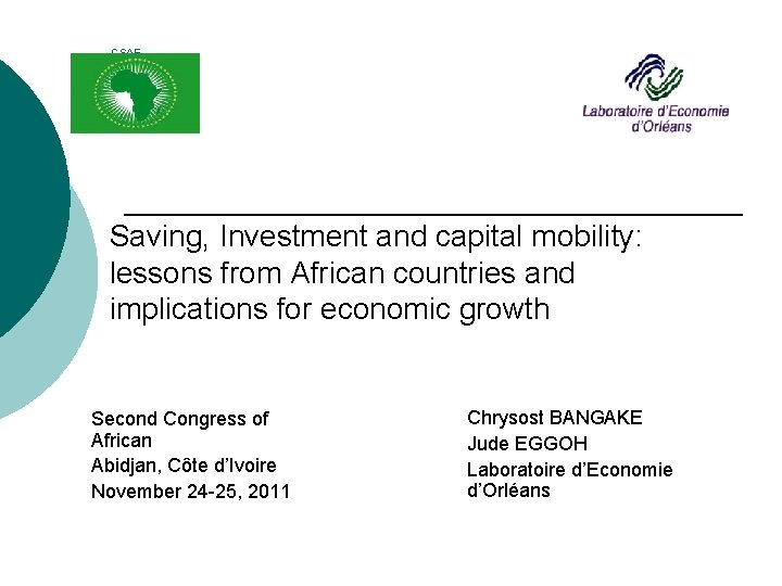 CSAE CONFERENCE 2010, 21 -23 March 2010, OXFRD (U Saving, Investment and capital mobility: