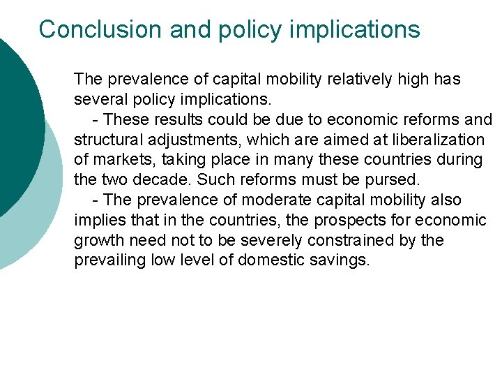 Conclusion and policy implications The prevalence of capital mobility relatively high has several policy