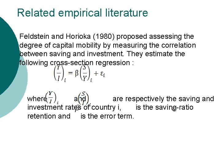 Related empirical literature Feldstein and Horioka (1980) proposed assessing the degree of capital mobility