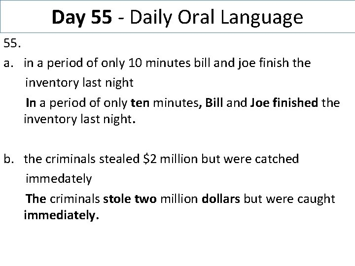 Day 55 - Daily Oral Language 55. a. in a period of only 10