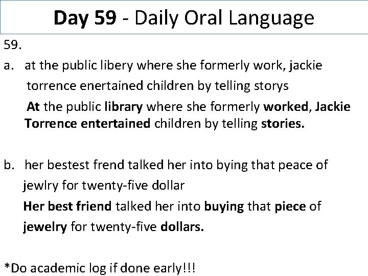 Day 59 - Daily Oral Language 59. a. at the public libery where she