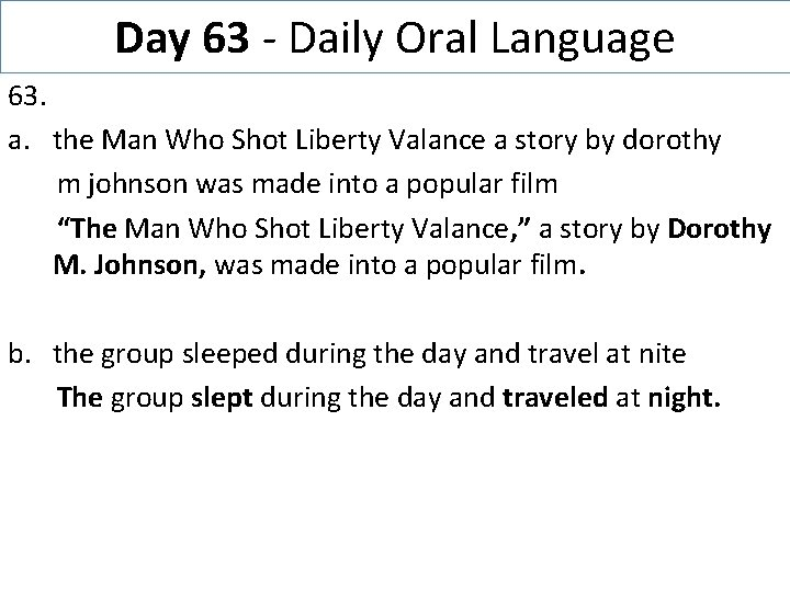 Day 63 - Daily Oral Language 63. a. the Man Who Shot Liberty Valance