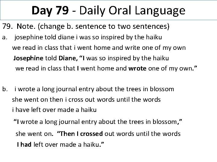 Day 79 - Daily Oral Language 79. Note. (change b. sentence to two sentences)
