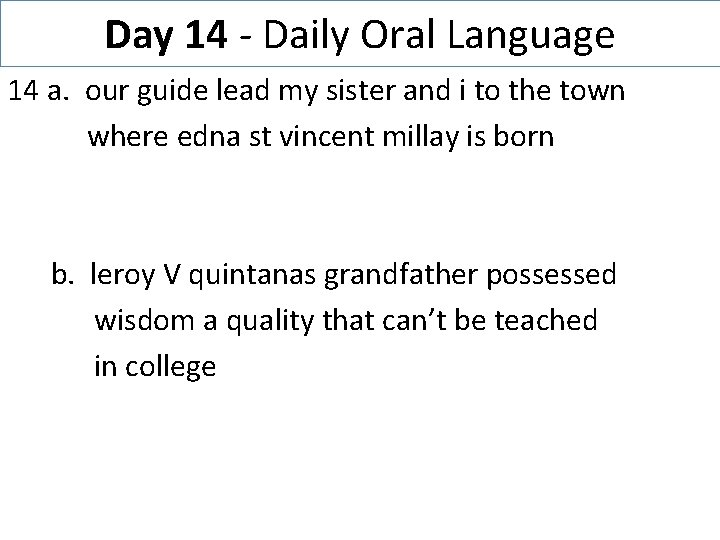 Day 14 - Daily Oral Language 14 a. our guide lead my sister and