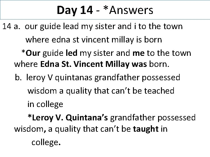Day 14 - *Answers 14 a. our guide lead my sister and i to