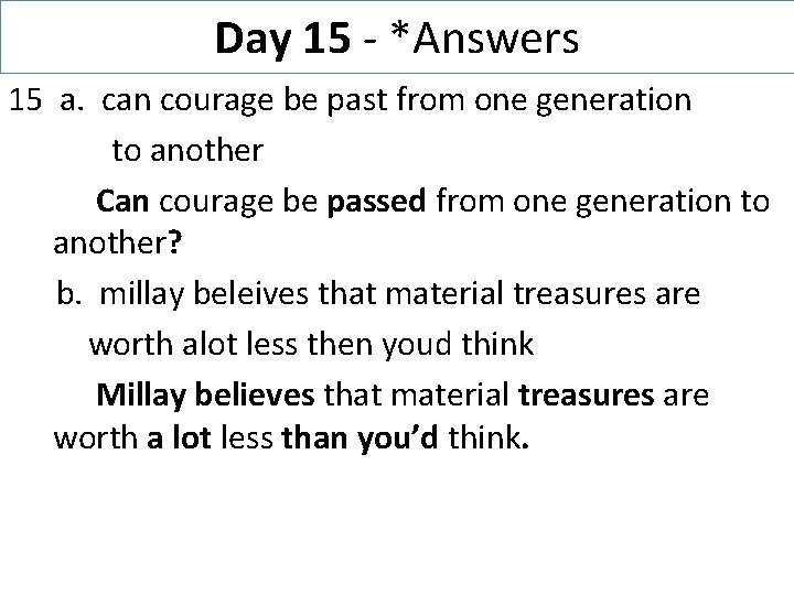 Day 15 - *Answers 15 a. can courage be past from one generation to