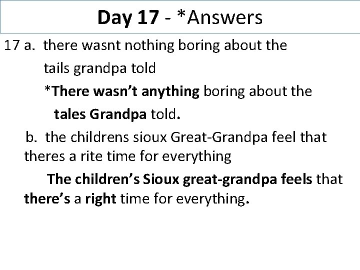 Day 17 - *Answers 17 a. there wasnt nothing boring about the tails grandpa